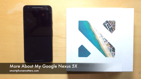 More About My Google Nexus 5X