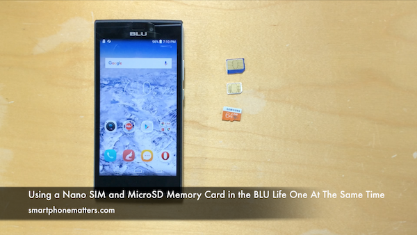 Using a Nano SIM and MicroSD Memory Card in the BLU Life One At The Same Time